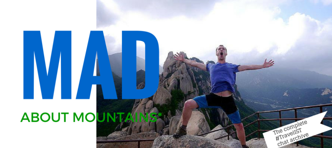 The epic Mad About Mountains #TravelIST chat